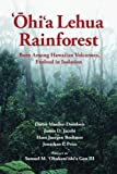 img - for `Ohi`a Lehua Rainforest: Born Among Hawaiian Volcanoes, Evolved in Isolation: The Story of a Dynamic Ecosystem with Relevance to Forests Worldwide by Dieter Mueller-Dombois (2013-03-15) book / textbook / text book