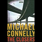 The Closers: Harry Bosch Series, Book 11 (       UNABRIDGED) by Michael Connelly Narrated by Len Cariou
