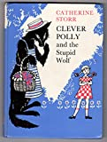 Clever Polly and the Stupid Wolf (0571180116) by Storr, Catherine