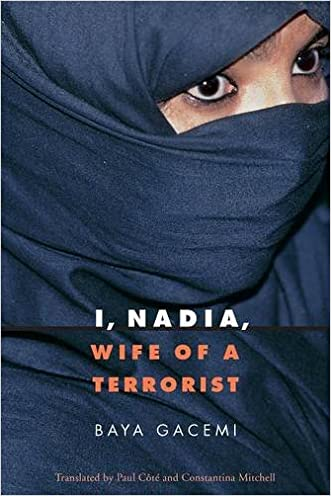 I, Nadia, Wife of a Terrorist (France Overseas: Studies in Empire and D)