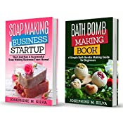 Soap Making Recipes: 2 Manuscripts: Soap Making Business Startup AND Bath Bomb Making Book | [Josephine M. Silva]