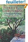 Forest Gardening: Cultivating an Edib...