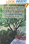 Forest Gardening: Cultivating an Edib...