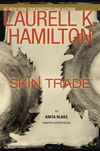 Skin Trade (Anita Blake, Vampire Hunter, Book 17)