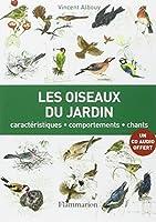 Les oiseaux du jardin : Caractéristiques, comportements, chants (1CD audio)