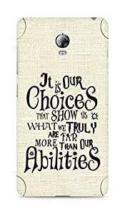 AMEZ our choices show what we are Back Cover For Lenovo Vibe P1