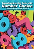 img - for Transforming the Task with Number Choice Grades K-3 book / textbook / text book