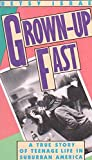 Grown-Up Fast: A True Story of Teenage Life in Suburban America