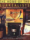 img - for The Home of the Surrealists: Lee Miller, Roland Penrose and their Circle at Farley Farm book / textbook / text book