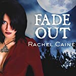 Fade Out: Morganville Vampires, Book 7 (       UNABRIDGED) by Rachel Caine Narrated by Cynthia Holloway