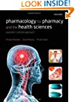 Pharmacology for Pharmacy and the Hea...