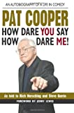 Pat Cooper--How Dare You Say How Dare Me!