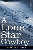 A Lone Star Cowboy by Charles Siringo