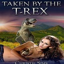 Taken by the T-Rex (Dinosaur Erotica) | Livre audio Auteur(s) : Christie Sims, Alara Branwen Narrateur(s) : Pepper Laramie