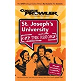 Saint Joseph's University: Off the Record (College Prowler) (College Prowler: St. Joseph's University Off the Record)