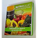 NutriBullet Natural Healing Foods: Supercharge your health in just seconds a day ~ unknown