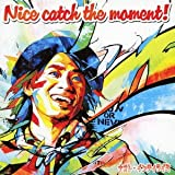 Catch the moment��i�I�g�E�C���e�B���C�~