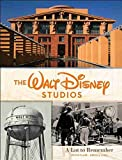 img - for The Walt Disney Studios: A Lot to Remember (Disney Editions Deluxe) by Rebecca Cline (2016-09-14) book / textbook / text book