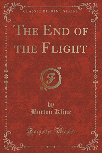 The End of the Flight (Classic Reprint)