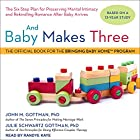 And Baby Makes Three: The Six-Step Plan for Preserving Marital Intimacy and Rekindling Romance After Baby Arrives Hörbuch von John M. Gottman, Julie Schwartz Gottman Gesprochen von: Randye Kaye
