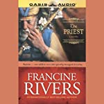 The Priest: Sons of Encouragement, Book I (       UNABRIDGED) by Francine Rivers Narrated by Chris Fabry