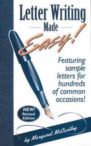 Letter Writing Made Easy!: Featuring Sample Letters for Hundreds of Common Occasions, New Revised Edition (Vol 1)