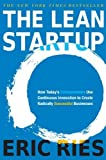 The Lean Startup: How Today's Entrepreneurs Use Continuous Innovation to Create Radically Successful Businesses (Edition First Edition) by Ries, Eric [Hardcover(2011??]