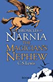 C. S. Lewis The Magician's Nephew (The Chronicles of Narnia, Book 1)