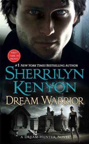Dream Warrior (Dream-Hunter Novels) by Sherrilyn Kenyon