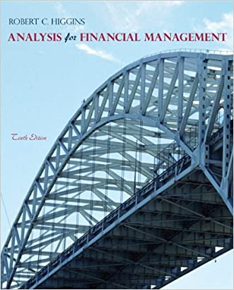 Analysis for Financial Management, 10th Edition written by Robert Higgins