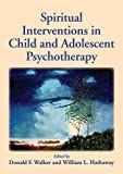 img - for Spiritual Interventions in Child and Adolescent Psychotherapy book / textbook / text book
