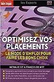 echange, troc François de Witt, Nathalie Cot - Optimisez vos placements : Le mode d'emploi pour faire les bons choix