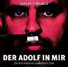 Der Adolf in mir: Die Karriere einer verbotenen Idee Hörspiel von Serdar Somuncu Gesprochen von: Serdar Somuncu