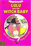 Lulu and the witch baby (An I can read book) (006024626X) by O'Connor, Jane