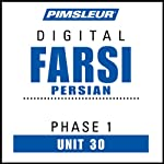 Farsi Persian Phase 1, Unit 30: Learn to Speak and Understand Farsi Persian with Pimsleur Language Programs | Pimsleur