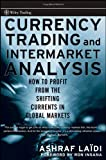 img - for Currency Trading and Intermarket Analysis: How to Profit from the Shifting Currents in Global Markets (Wiley Trading) book / textbook / text book