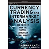 Currency Trading and Intermarket Analysis: How to Profit from the Shifting Currents in Global Marketspar Ashraf La�di