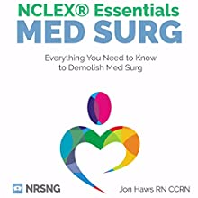 MedSurg NCLEX® Essentials: Critical Information for Nursing Students NCLEX® Review Audiobook by Jon Haws Narrated by Merritt Chandler