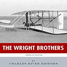 American Legends: The Wright Brothers Audiobook by  Charles River Editors Narrated by Rich Germaine