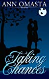 Taking Chances (The Chances and Choices Duology - Book 1 of 2 - Contemporary Romance)