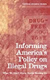 img - for Informing America's Policy on Illegal Drugs:: What We Don't Know Keeps Hurting Us book / textbook / text book