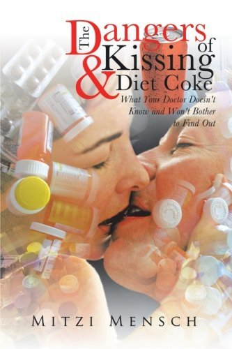 the-dangers-of-kissing-and-diet-coke-what-your-doctor-doesnt-know-and-wont-bother-to-find-out-by-mit