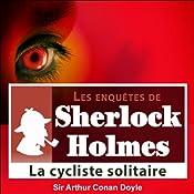 La cycliste solitaire (Les enquêtes de Sherlock Holmes 41) | Arthur Conan Doyle