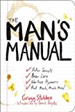 The Mans Manual: Poker Secrets, Beer Lore, Waitress Hypnosis, and Much, Much More