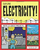 Explore Electricity!: With 25 Great Projects (Explore Your World series)