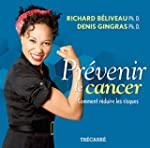 Pr�venir le cancer: Comment r�duire l...