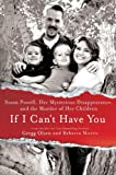If I Cant Have You: Susan Powell, Her Mysterious Disappearance, and the Murder of Her Children