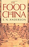 The Food of China (0300047398) by Anderson, E. N.