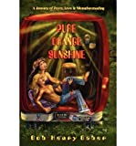 img - for [ [ [ Pure Orange Sunshine [ PURE ORANGE SUNSHINE ] By Baber, Bob Henry ( Author )Feb-24-2011 Paperback book / textbook / text book