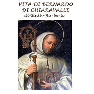 Vita di Bernardo di Chiaravalle | [Giulio Barberis]